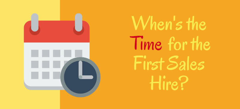 When to Hire Your First Salespeople?